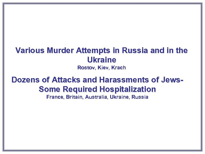 Various Murder Attempts in Russia and in the Ukraine Rostov, Kiev, Krach Dozens of