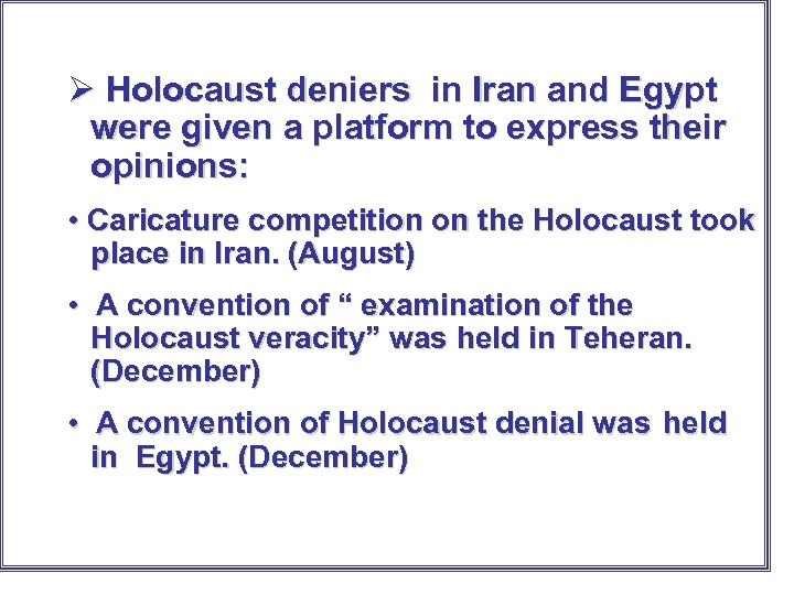 Ø Holocaust deniers in Iran and Egypt were given a platform to express their