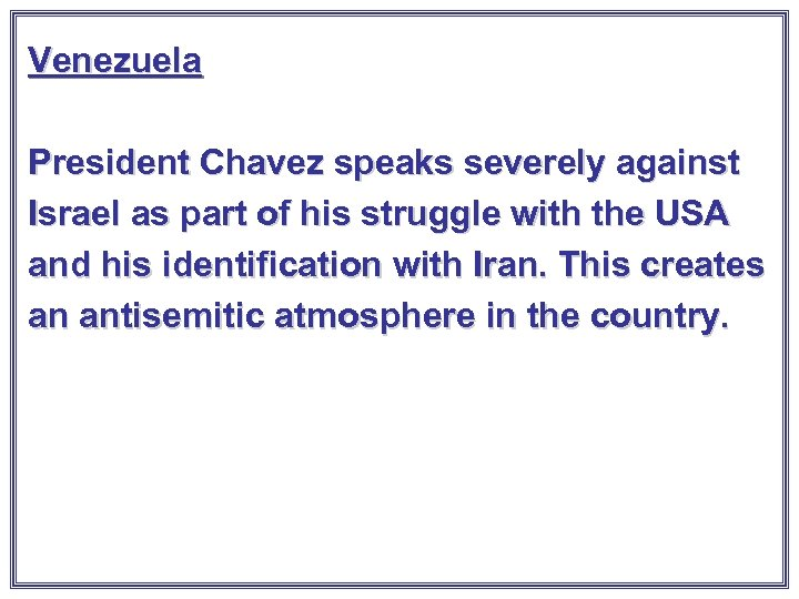 Venezuela President Chavez speaks severely against Israel as part of his struggle with the