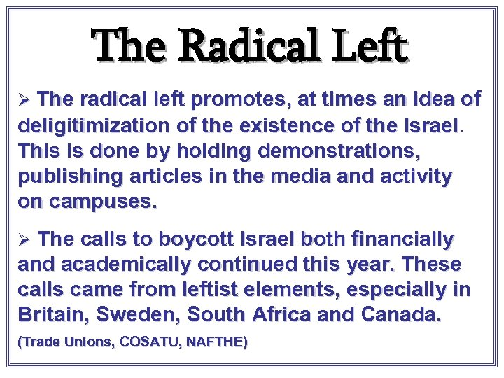 The Radical Left Ø The radical left promotes, at times an idea of deligitimization
