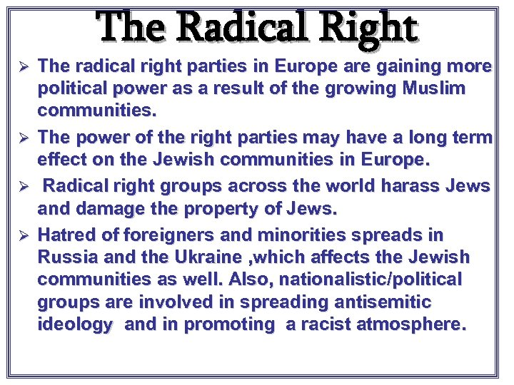 The Radical Right The radical right parties in Europe are gaining more political power