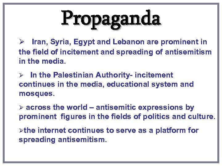 Propaganda Ø Iran, Syria, Egypt and Lebanon are prominent in the field of incitement