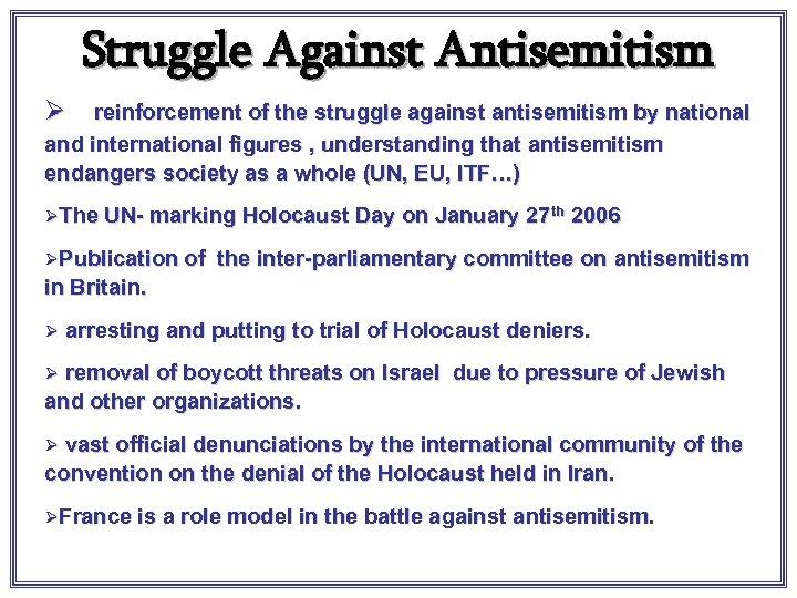 Struggle Against Antisemitism Ø reinforcement of the struggle against antisemitism by national and international