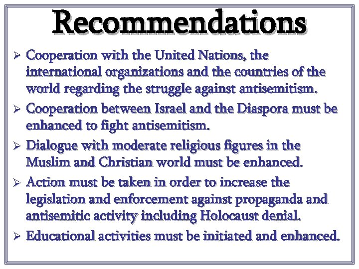 Recommendations Cooperation with the United Nations, the international organizations and the countries of the