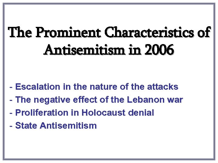 The Prominent Characteristics of Antisemitism in 2006 - Escalation in the nature of the