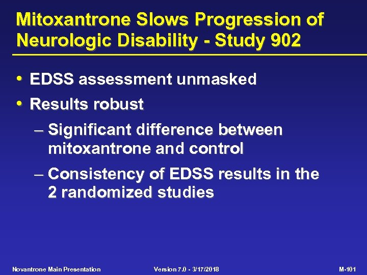 Mitoxantrone Slows Progression of Neurologic Disability - Study 902 • EDSS assessment unmasked •