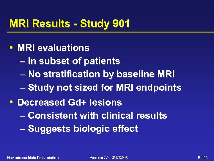 MRI Results - Study 901 • MRI evaluations – In subset of patients –