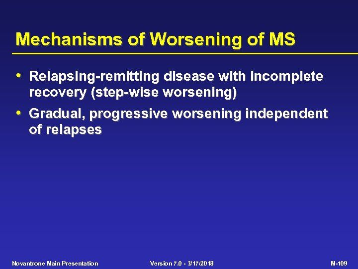 Mechanisms of Worsening of MS • Relapsing-remitting disease with incomplete recovery (step-wise worsening) •