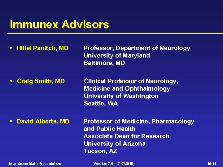 Immunex Advisors • Hillel Panitch, MD Professor, Department of Neurology University of Maryland Baltimore,