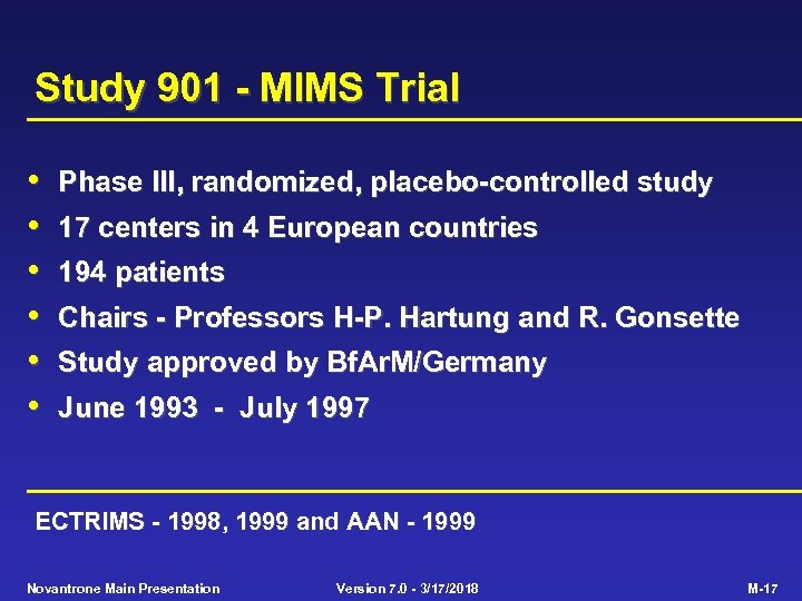Study 901 - MIMS Trial • • • Phase III, randomized, placebo-controlled study 17