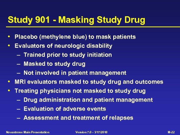 Study 901 - Masking Study Drug • Placebo (methylene blue) to mask patients •