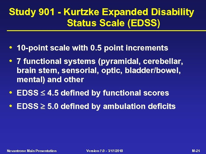 Study 901 - Kurtzke Expanded Disability Status Scale (EDSS) • 10 -point scale with