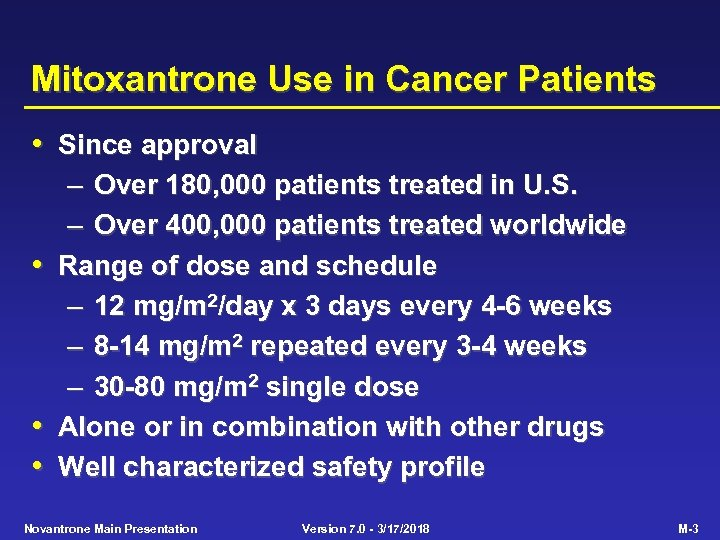 Mitoxantrone Use in Cancer Patients • Since approval • • • – Over 180,