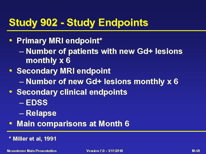 Study 902 - Study Endpoints • Primary MRI endpoint* • • • – Number