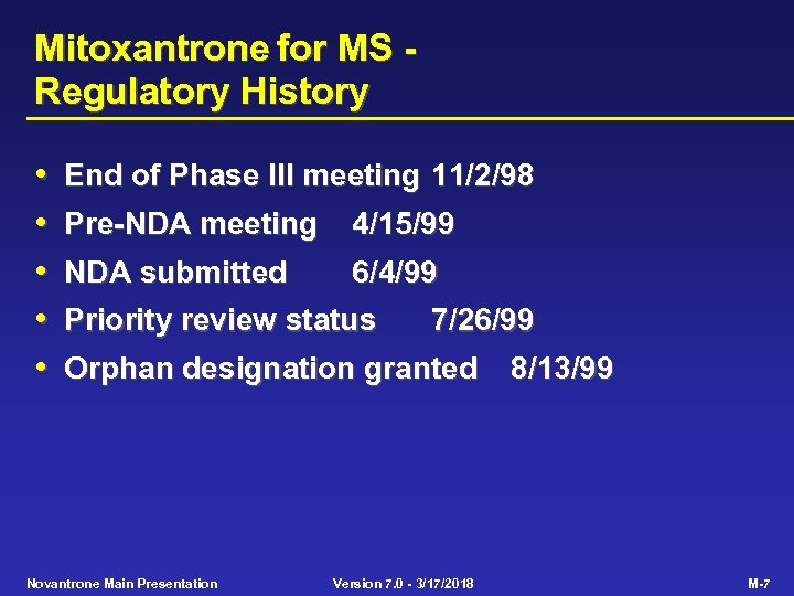 Mitoxantrone for MS Regulatory History • • • End of Phase III meeting 11/2/98