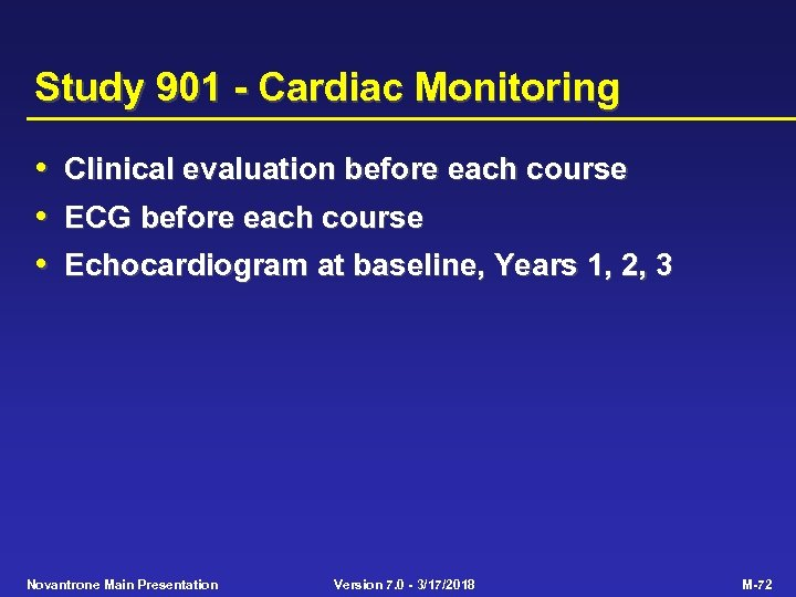Study 901 - Cardiac Monitoring • Clinical evaluation before each course • ECG before