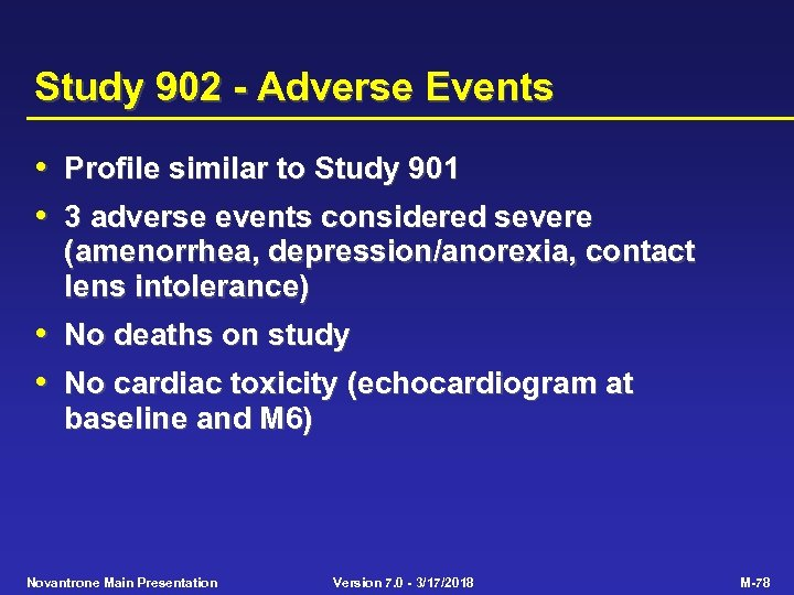 Study 902 - Adverse Events • Profile similar to Study 901 • 3 adverse