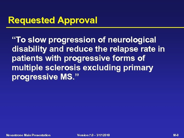 "Requested Approval ""To slow progression of neurological disability and reduce the relapse rate in"