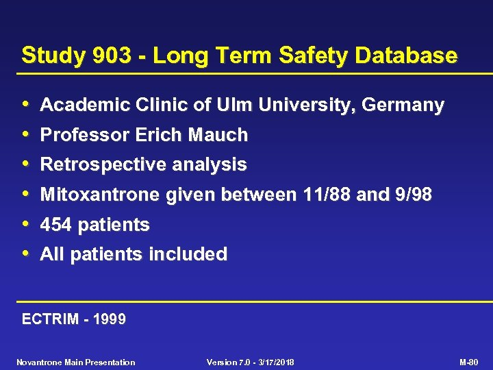 Study 903 - Long Term Safety Database • • • Academic Clinic of Ulm