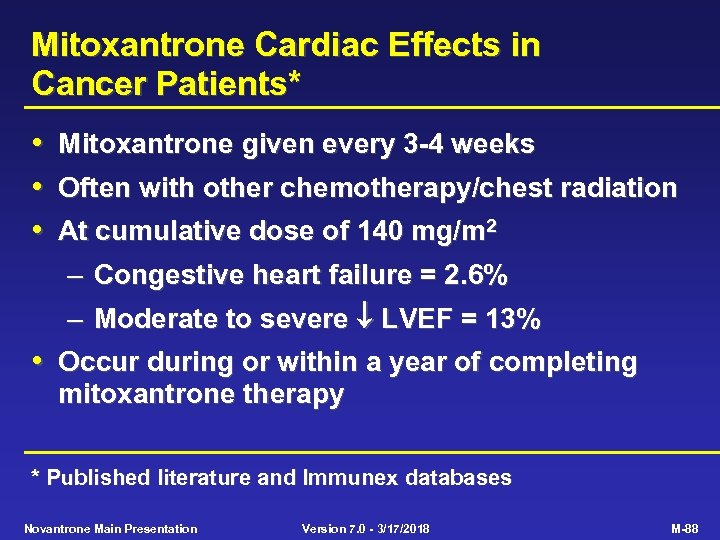 Mitoxantrone Cardiac Effects in Cancer Patients* • Mitoxantrone given every 3 -4 weeks •