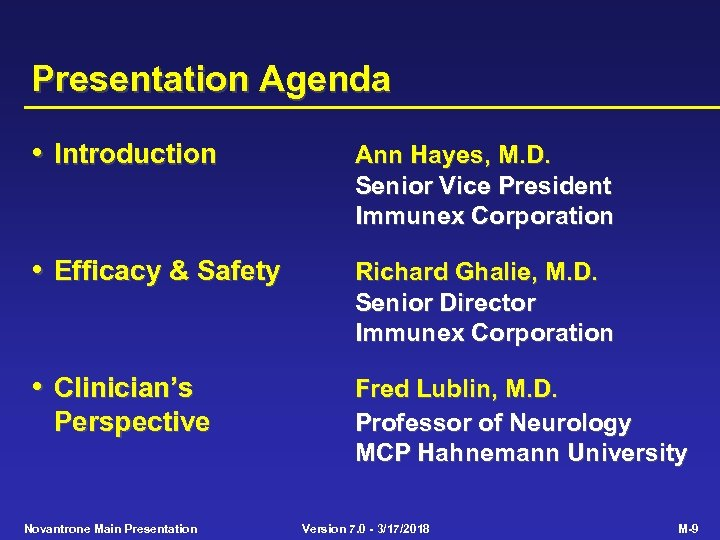 Presentation Agenda • Introduction Ann Hayes, M. D. Senior Vice President Immunex Corporation •
