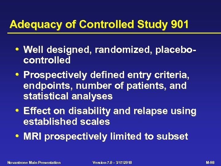Adequacy of Controlled Study 901 • Well designed, randomized, placebo • • • controlled