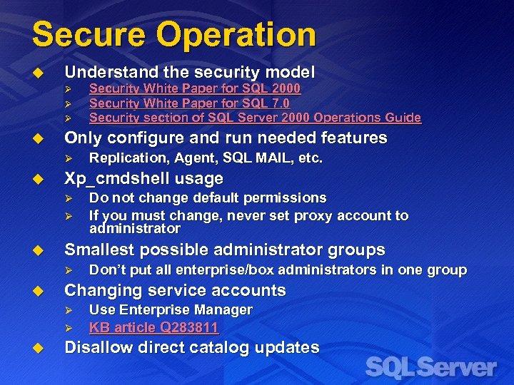 Secure Operation u Understand the security model Ø Ø Ø u Only configure and