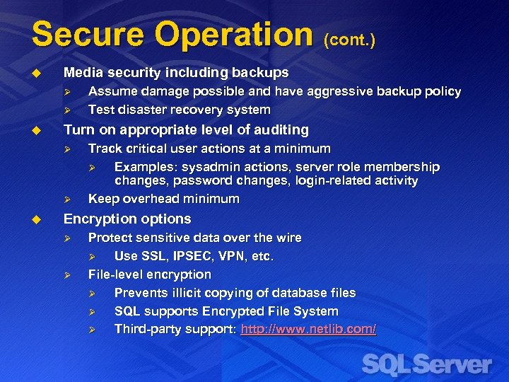 Secure Operation (cont. ) u Media security including backups Ø Ø u Turn on