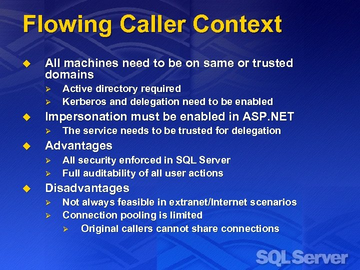 Flowing Caller Context u All machines need to be on same or trusted domains