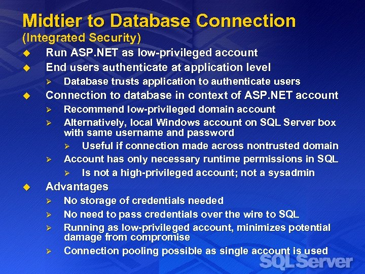 Midtier to Database Connection (Integrated Security) u u Run ASP. NET as low-privileged account