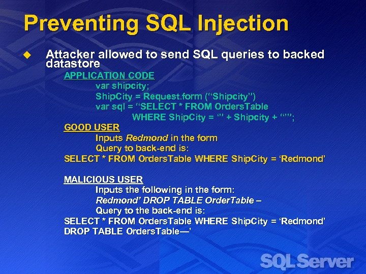 Preventing SQL Injection u Attacker allowed to send SQL queries to backed datastore APPLICATION