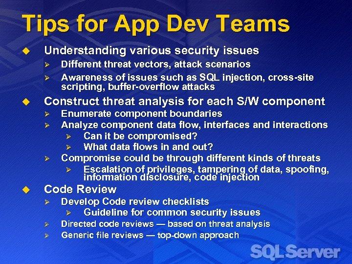 Tips for App Dev Teams u Understanding various security issues Ø Ø u Construct