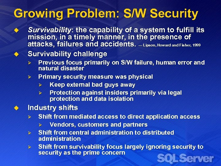 Growing Problem: S/W Security u u Survivability: the capability of a system to fulfill