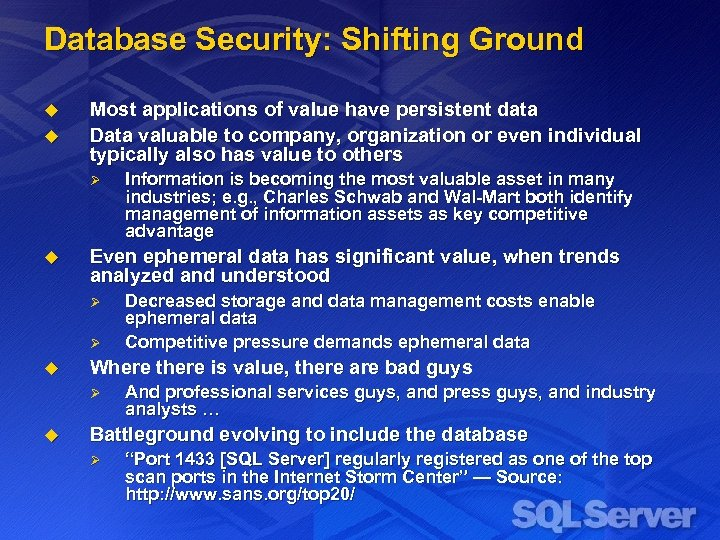 Database Security: Shifting Ground u u Most applications of value have persistent data Data