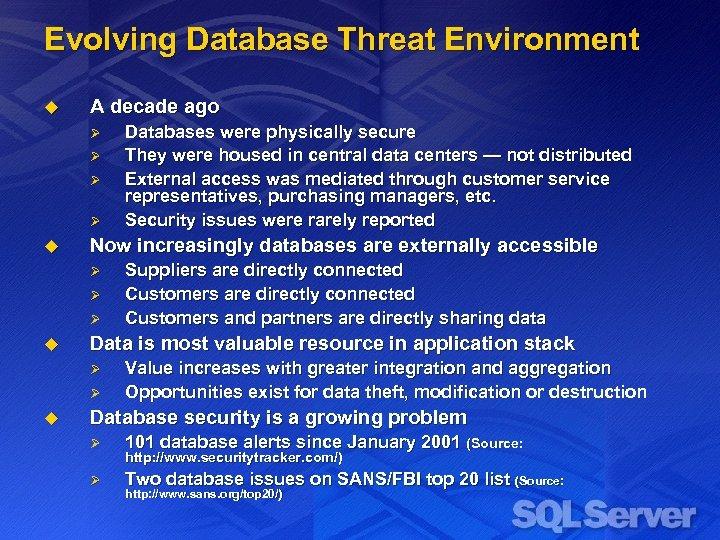Evolving Database Threat Environment u A decade ago Ø Ø u Now increasingly databases
