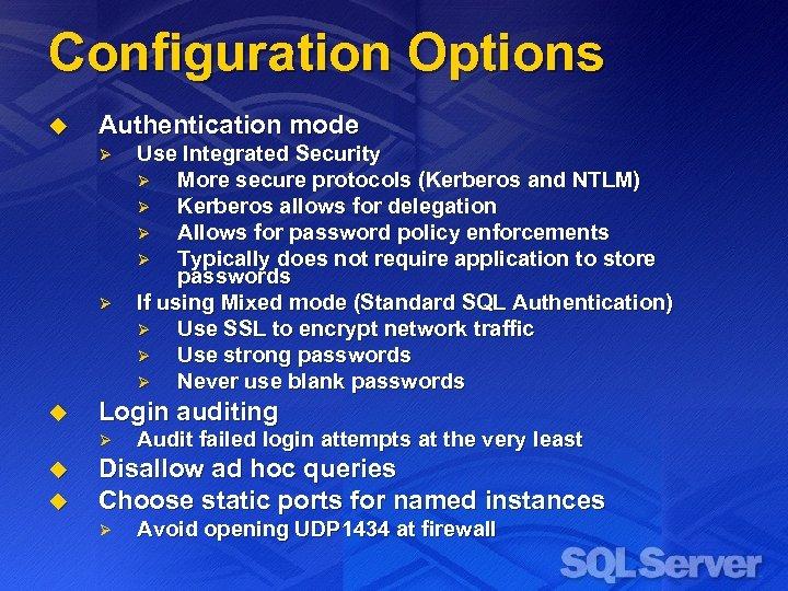 Configuration Options u Authentication mode Ø Ø u Login auditing Ø u u Use