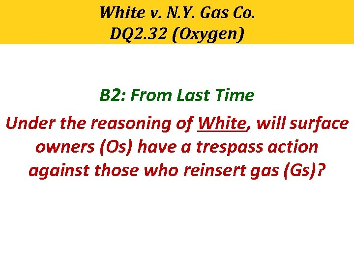 White v. N. Y. Gas Co. DQ 2. 32 (Oxygen) B 2: From Last