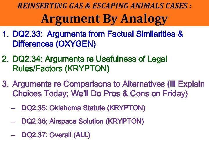 REINSERTING GAS & ESCAPING ANIMALS CASES : Argument By Analogy 1. DQ 2. 33: