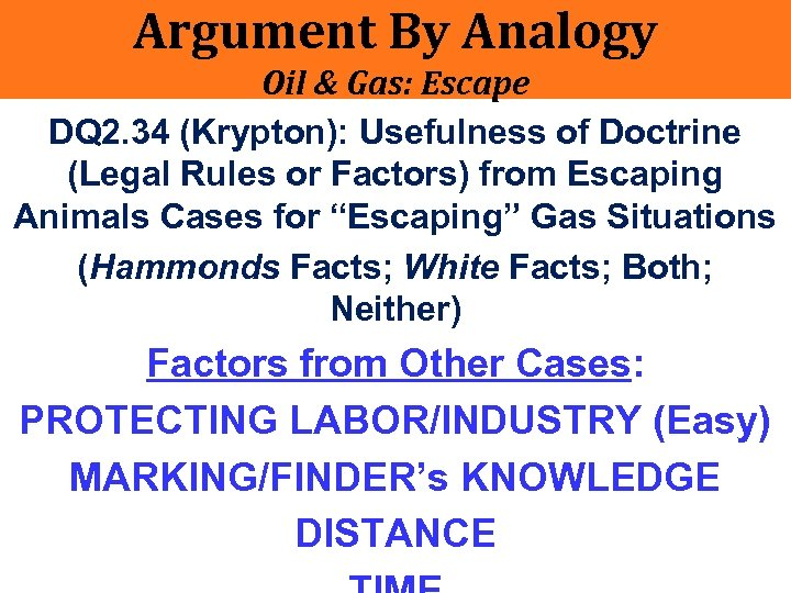 Argument By Analogy Oil & Gas: Escape DQ 2. 34 (Krypton): Usefulness of Doctrine