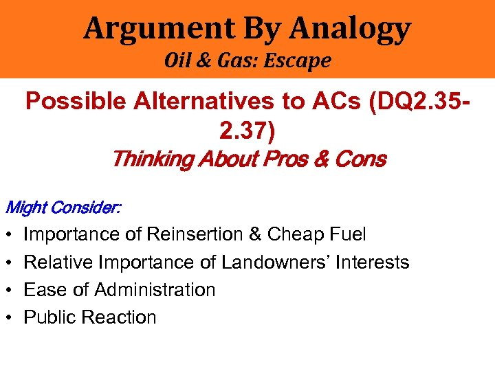 Argument By Analogy Oil & Gas: Escape Possible Alternatives to ACs (DQ 2. 352.