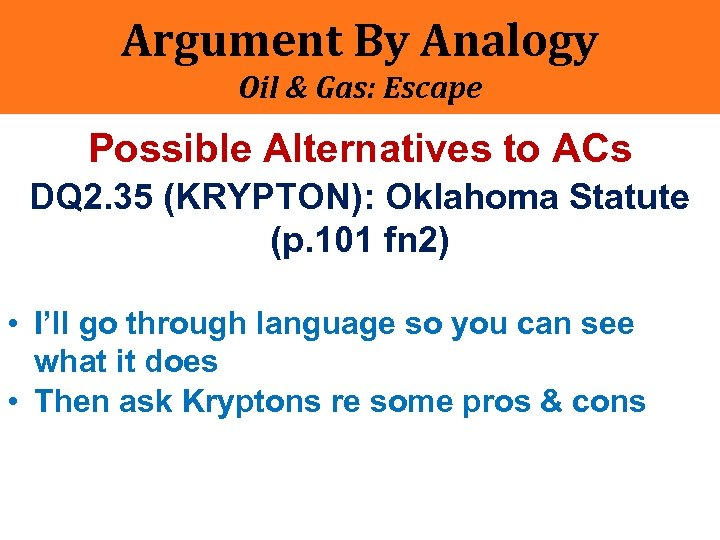 Argument By Analogy Oil & Gas: Escape Possible Alternatives to ACs DQ 2. 35
