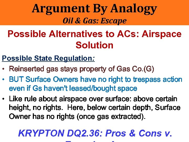 Argument By Analogy Oil & Gas: Escape Possible Alternatives to ACs: Airspace Solution Possible