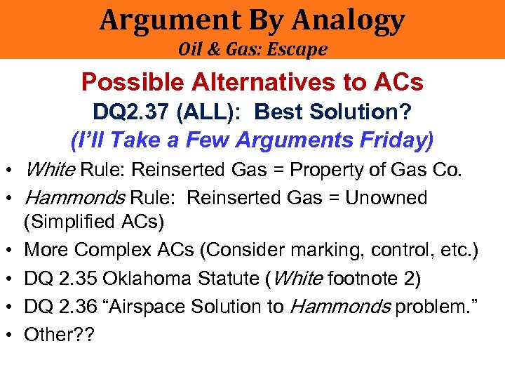 Argument By Analogy Oil & Gas: Escape Possible Alternatives to ACs DQ 2. 37