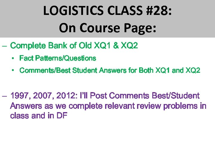 LOGISTICS CLASS #28: On Course Page: – Complete Bank of Old XQ 1 &