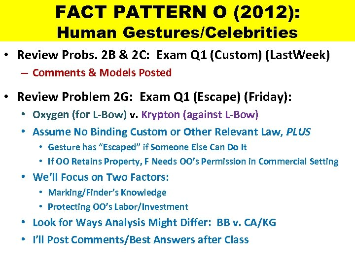 FACT PATTERN O (2012): Human Gestures/Celebrities • Review Probs. 2 B & 2 C: