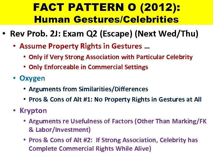 FACT PATTERN O (2012): Human Gestures/Celebrities • Rev Prob. 2 J: Exam Q 2