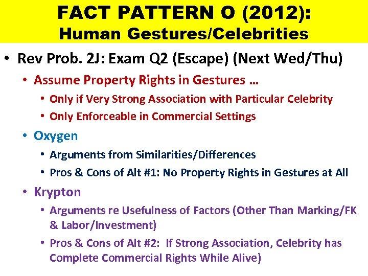 FACT PATTERN O (2012): Human Gestures/Celebrities • Rev Prob. 2 J: Exam Q 2