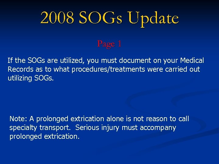 2008 SOGs Update Page 1 If the SOGs are utilized, you must document on