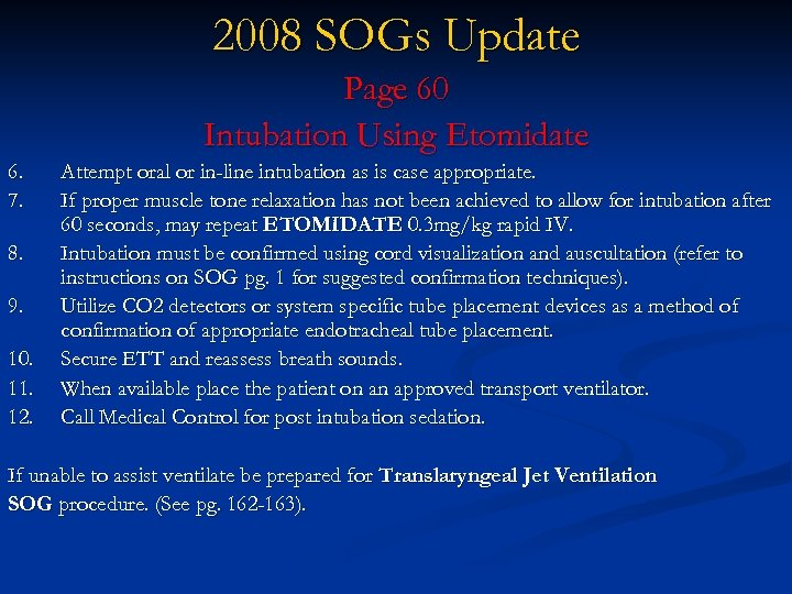 2008 SOGs Update Page 60 Intubation Using Etomidate 6. 7. 8. 9. 10. 11.