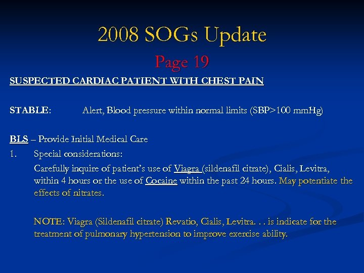 2008 SOGs Update Page 19 SUSPECTED CARDIAC PATIENT WITH CHEST PAIN STABLE: Alert, Blood